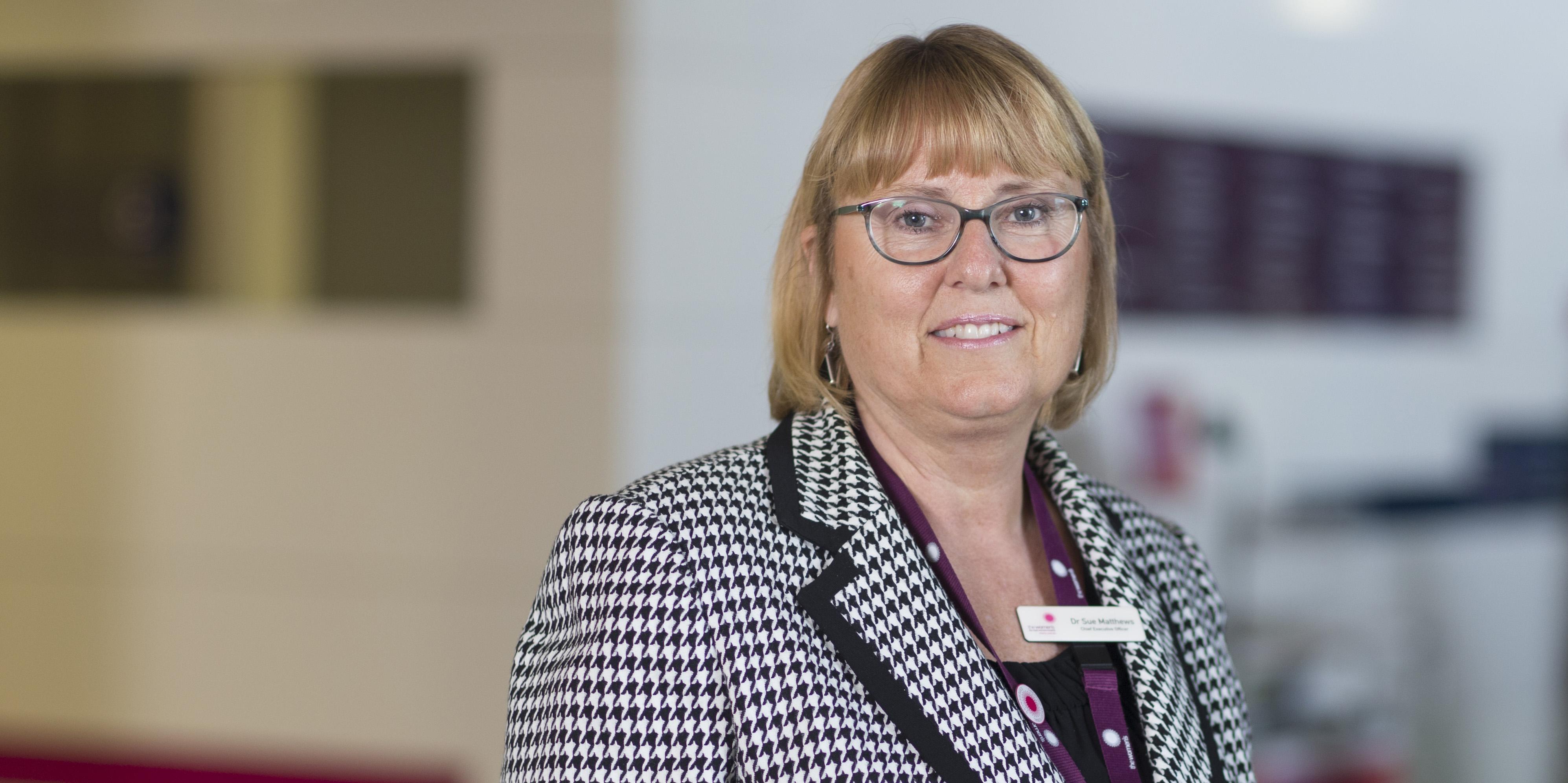Dr Sue Matthews, CEO